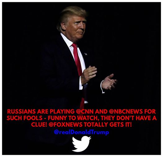 Russians are playing CNN and NBC News for such fools - funny to watch, they don't have a clue! Fox News totally gets it!